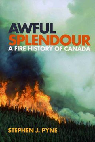 Awful Splendour: A Fire History of Canada - Cover of original edition