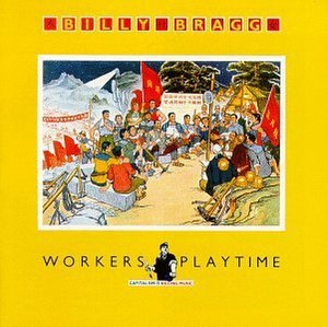 Workers Playtime (album) - Image: Billy Bragg Workers Playtime