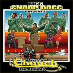 Bigg Snoop Dogg Presents...Welcome to tha Chuuch: Da Album - Image: Chuuch 1sml