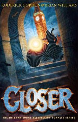 Closer (novel) - Closer, book 4 in the Tunnels series.