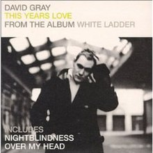 David Gray This Year's Love Original.jpg
