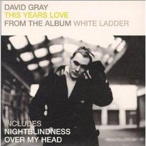 This Year's Love (song) - Image: David Gray This Year's Love Original