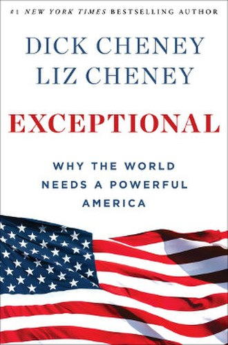 Exceptional: Why the World Needs a Powerful America - Image: Dick & Liz Cheney Exceptional book cover