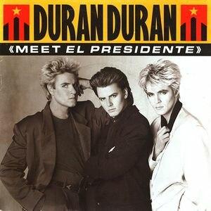 Meet El Presidente - Image: Duranduran meetelpresidente