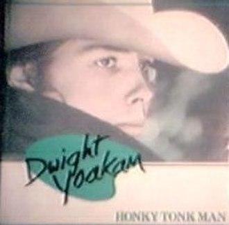 Honky-Tonk Man - Image: Dwight Yoakam Honky Tonk Man
