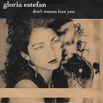 Don't Wanna Lose You - Image: Gloria Estefan Don't Wanna Lose You