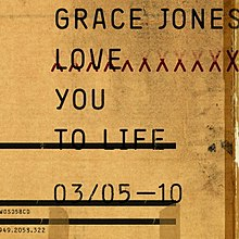 Grace Jones - Love You to Life.jpg