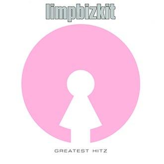 Greatest Hitz (Limp Bizkit album) - Image: Greatest Hitz