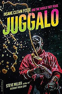 <i>Juggalo: Insane Clown Posse, Their Fans, and the World They Made</i> book by Steve Miller