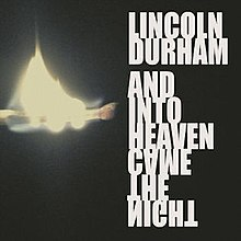 Lincoln Durham - And Into Heaven Came the Night.jpg