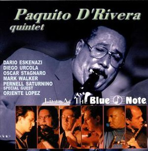 Live at the Blue Note (Paquito D'Rivera Quintet album) - Image: Live at the Blue Note D'Rivera