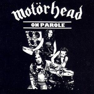 On Parole - Image: Motörhead On Parole (1979) 1991 reissue