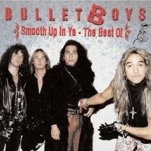 Smooth Up in Ya: The Best of the Bulletboys - Image: Smooth up in ya
