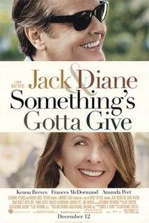 <i>Somethings Gotta Give</i> (film) 2003 American romantic comedy by Nancy Meyers