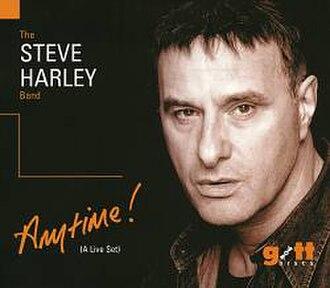 Anytime! (A Live Set) - Image: Steve Harley Anytime A Live Set 2005 Album Cover