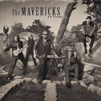 In Time (The Mavericks album) - Image: The Mavericks In Time