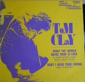What the World Needs Now Is Love - Image: Tom clay what the world needs now is love tamla motown