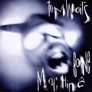Bone Machine - Image: Tom Waits Bone Machine