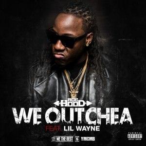 We Outchea - Image: We Outchea Ace Hood