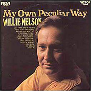 My Own Peculiar Way - Image: Willie Nelson My Own Peculiar Way