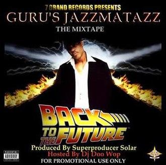Guru's Jazzmatazz: The Timebomb Back to the Future Mixtape - Image: 00 guru gurus jazzmatazz back to the future (the mixtape) 2008