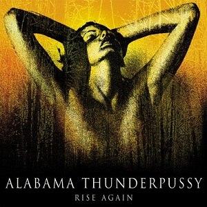 Rise Again (Alabama Thunderpussy album) - Image: Alabama Thunderpussy Rise Again