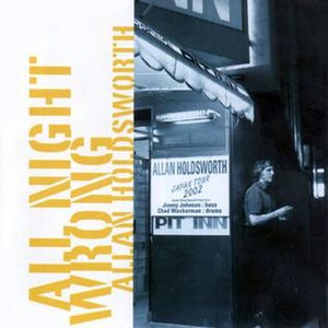 All Night Wrong - Image: Allan Holdsworth 2003 All Night Wrong