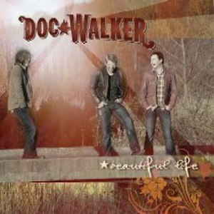 Beautiful Life (Doc Walker album) - Image: Beautiful Life