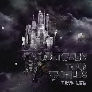 Between Two Worlds (Trip Lee album) - Image: Between Two Worlds (Trip Lee) cover