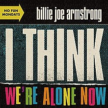 Billie Joe Armstrong - I Think We're Alone Now.jpg