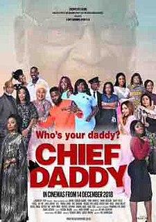 <i>Chief Daddy</i> 2018 Nigerian comedy drama film