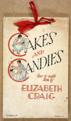 Elizabeth Craig (writer) - Cakes and Candies: How to make them – a recipe calendar written by Elizabeth Craig for 1934
