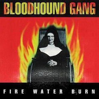 Fire Water Burn - Image: Fire BHG 12 Inch