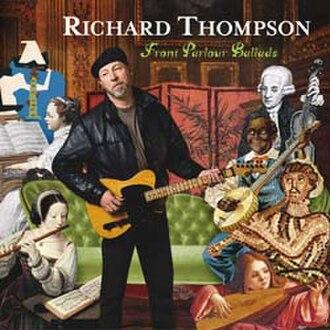 Front Parlour Ballads - Image: Front Parlour Ballads (Richard Thompson album cover art)