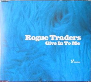 Give in to Me (Rogue Traders song) - Image: Giveintome