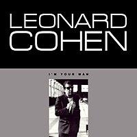 [Image: 200px-I%27m_Your_Man_-_Leonard_Cohen.jpg]