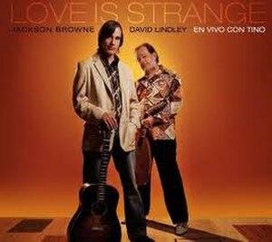 Love Is Strange: En Vivo Con Tino - Image: Jackson Browne David Lindley Love is Strange, En Vivo con Tino