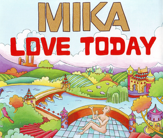 Love Today 2007 single by Mika