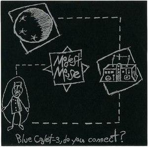 Blue Cadet-3, Do You Connect? - Image: Modest Mouse Blue Cadet 3 Do You Connect