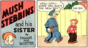 Ad Carter - Hannah and Ad Carter's Mush Stebbins and His Sister (May 24, 1953). In 1950, the title of Just Kids changed to Mush Stebbins and His Sister.