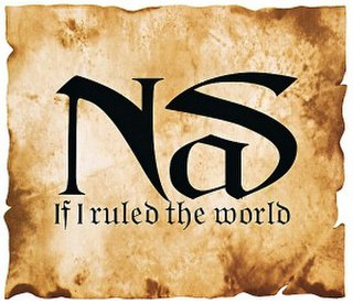 If I Ruled the World (Imagine That) 1996 single by Nas featuring Lauryn Hill