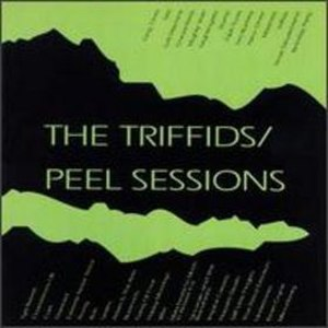 Peel Sessions (The Triffids album) - Image: Peel sessions triffids