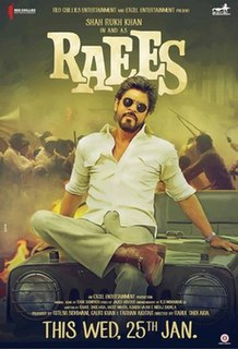 <i>Raees</i> (2017 film) 2017 Indian film directed by Rahul Dholakia