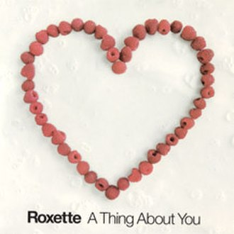 A Thing About You - Image: Roxette A thing about you