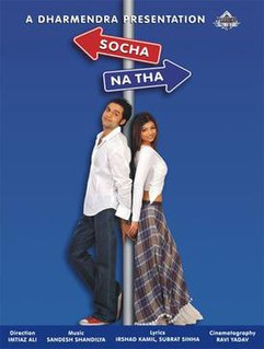 <i>Socha Na Tha</i> 2005 film by Imtiaz Ali
