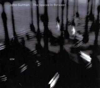 <i>The Spaces in Between</i> 2007 studio album by John Surman
