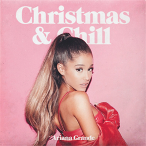 Christmas & Chill - Image: Ariana Grande Christmas & Chill Japanese cover