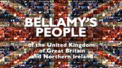 "The white sans-serif text ""Bellamy's People of the United Kingdom of Great Britain and Northern Ireland"" over a collage of clips of Bellamy's interviewees, arranged to form the flag of the United Kingdom."