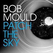 Bob Mould Patch The Sky cover.jpg