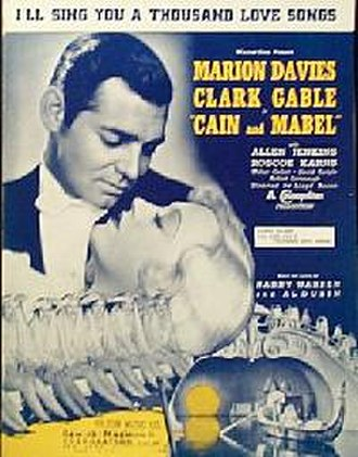 """Cain and Mabel - sheet music for """"I'll Sing You a Thousand Love Songs"""""""